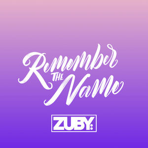 ZUBY: - Remember The Name