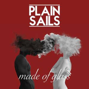 Plain Sails - Made of Glass