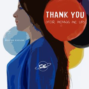 Centre Excuse - Thank You (For Moving Me Up)