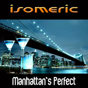 Isomeric - Manhattan's Perfect