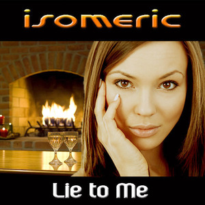 Isomeric - Lie to Me