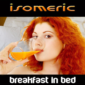 Isomeric - Breakfast in Bed