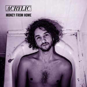 ACRYLIC - Money From Home