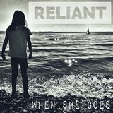 Reliant - When She Goes