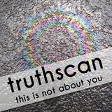 truthscan - This Is Not About You