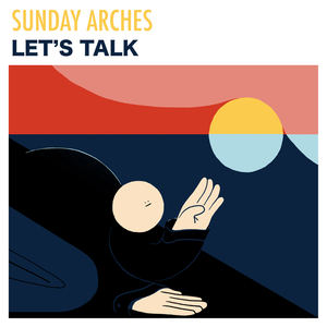 Sunday Arches - Let's Talk