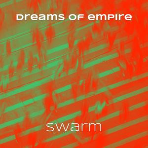 Dreams of Empire - Swarm