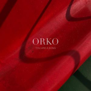 Orko - You Are A Song