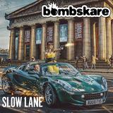 Bombskare - Slow Lane