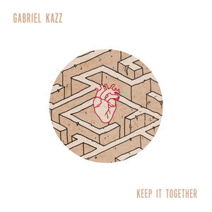 Gabriel Kazz - Keep It Together