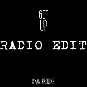 Ryan Brooks - Get Up [Radio Edit]