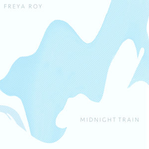 Freya Roy - Midnight Train