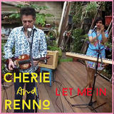 Cherie and Renno  - Let Me In