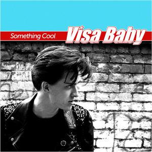 Visa Baby - Something Cool
