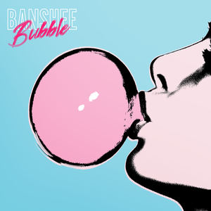 Banshee - Bubble