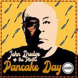 John Dredge & The Plinths - Pancake Day