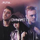 PLYA - DYNAMITE