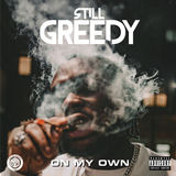 Still Greedy - On My Own