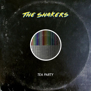The Shakers - Tea Party