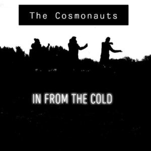 The Cosmonauts - In From The Cold