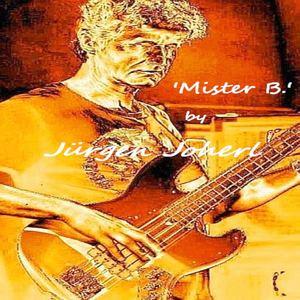 Jürgen Joherl - Mister B.