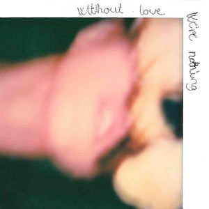 The Oceans - Without Love We're Nothing