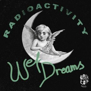 Wet Dreams - Radioactivity