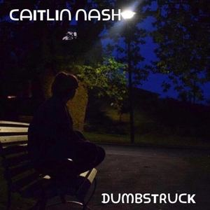 CaitlinNash - Dumbstruck