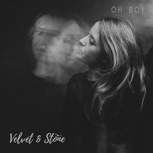 Velvet & Stone  - Oh Boy