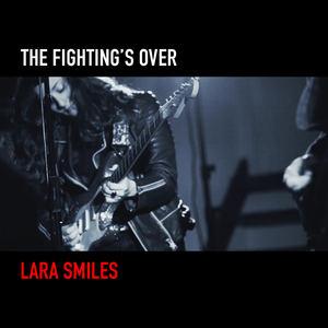 Lara Smiles - Fighting's Over