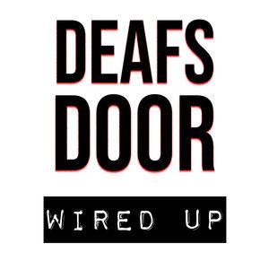 Deafs Door  - Wired Up