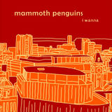 Mammoth Penguins - I Wanna
