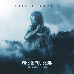 echamplin - Where You Begin (feat. Mikayla Jackson)