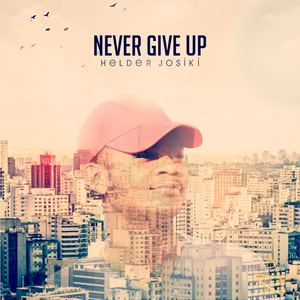 Hélder JoSiKi - Never Give Up