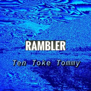 Rambler - Ten Toke Tommy