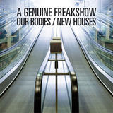 A Genuine Freakshow - Our Bodies