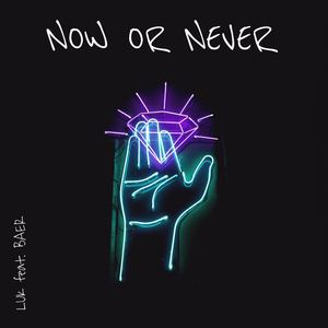 Luk - Now or Never