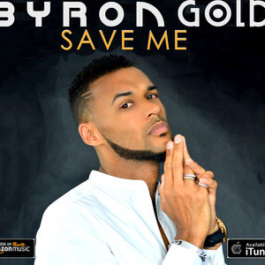 Byron Gold - Save Me