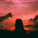 Keep Shelly in Athens - California Tears