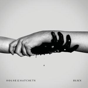 House of Hatchets - Burn