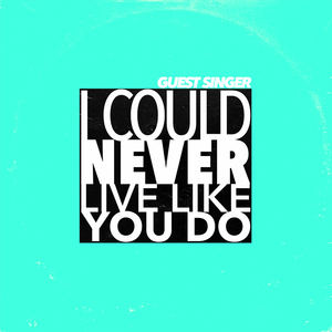 Guest Singer - I Could Never Live Like You Do