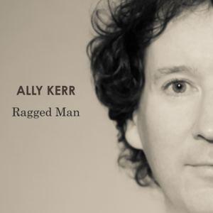 Ally Kerr - Ragged Man