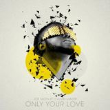 Joe Moth - Only your love