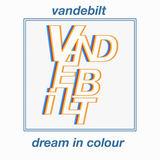 VANDEBILT - Dream In Colour