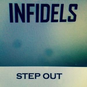 INFIDELS - Step out