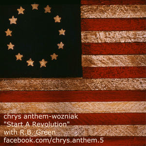 Chrys Anthem Wozniak - Start A Revolution
