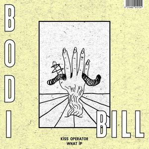 Bodi Bill - Kiss Operator