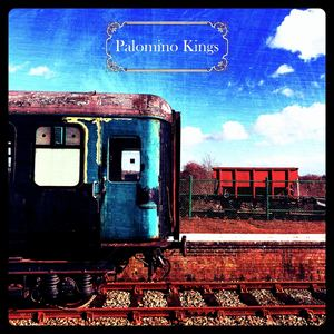 Palomino Kings - Waiting on a Train