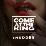 Come at the King - Shudder