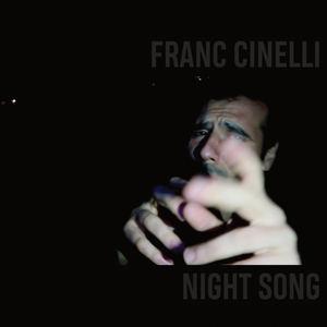 Franc Cinelli - Night Song